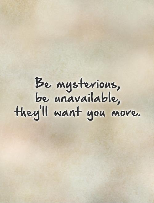 Quotes About Being Mysterious 42 Quotes