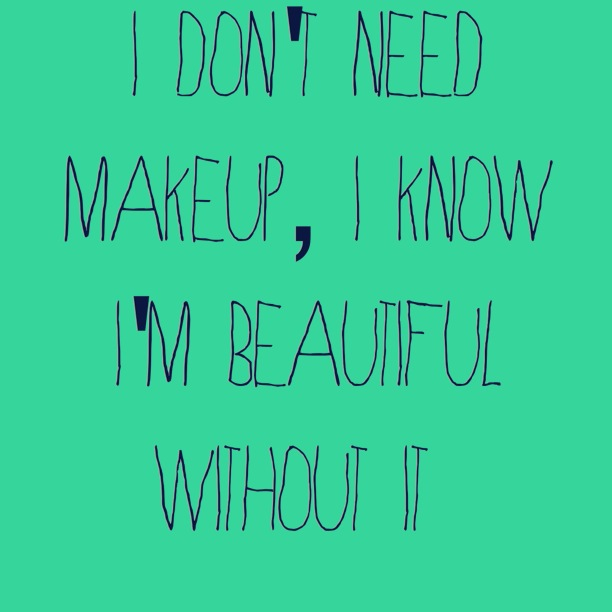 Quotes about No Makeup (54 quotes)