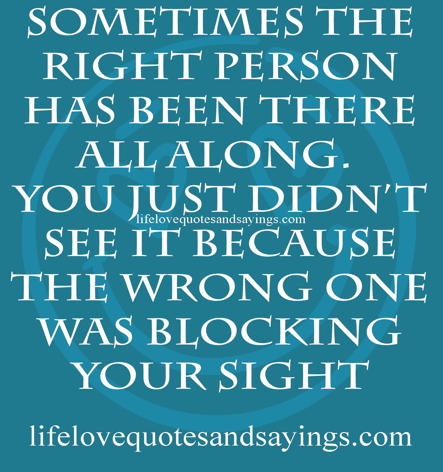 Quotes About Finding The Right Person Quotes about Finding The Right Person (33 quotes) Quotes About Finding The Right Person