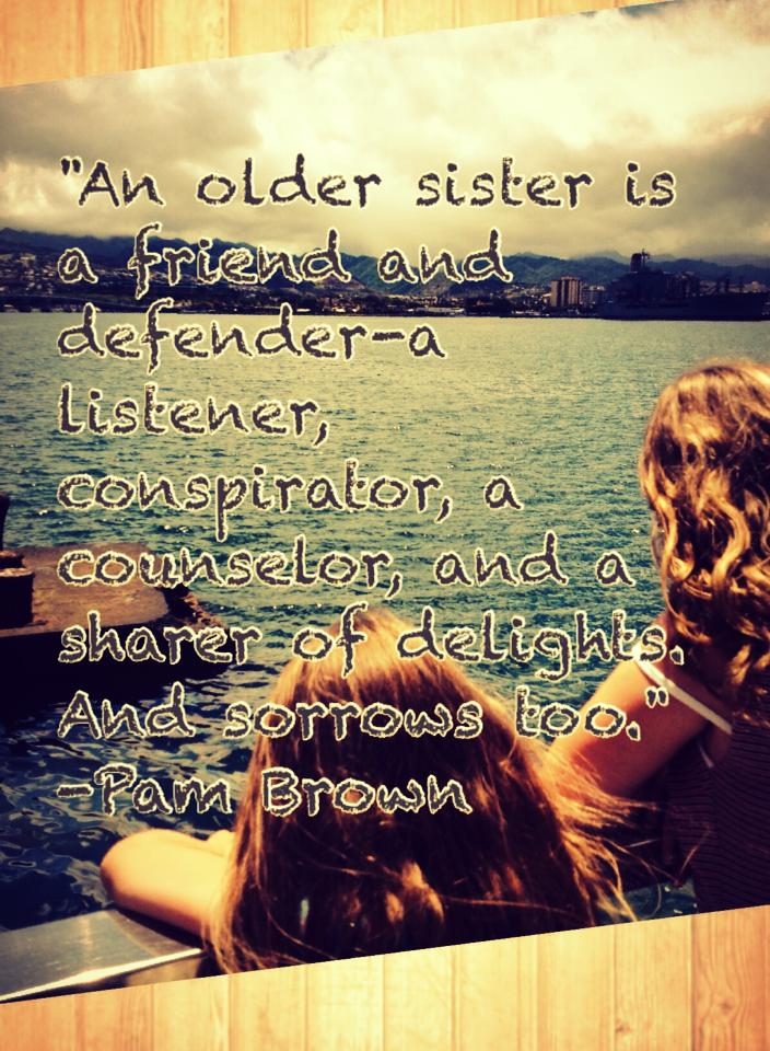 Quotes about Big sister (70 quotes)