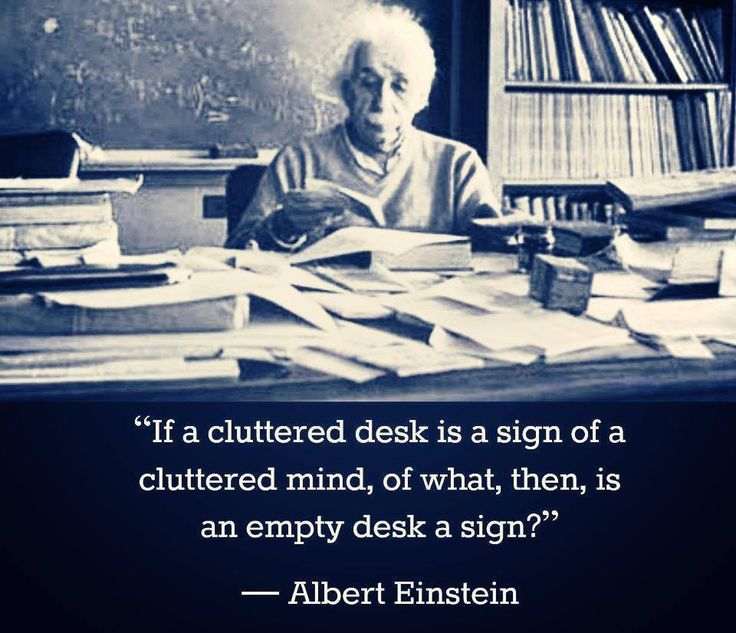 Albert Einstein Mind Quotes: Quotes About Messy Desk (21 Quotes