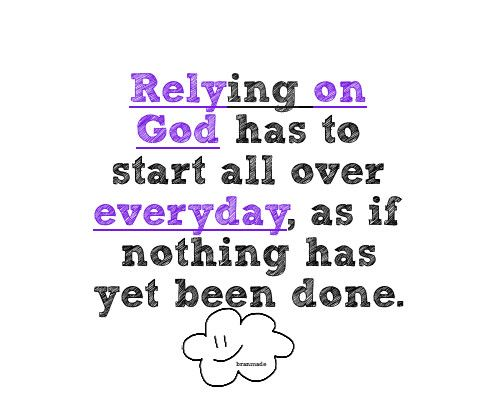 Quotes About Relying In God 36 Quotes