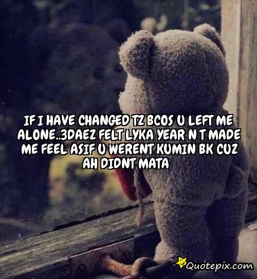Quotes About Feeling Left Alone 19 Quotes