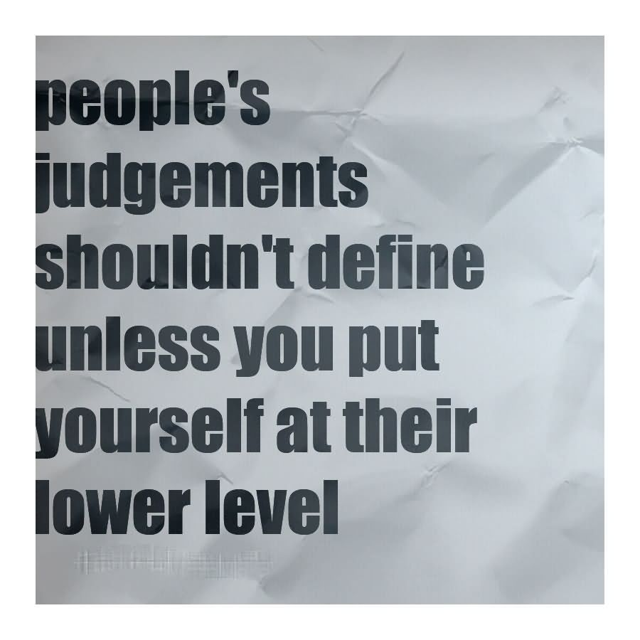 Quotes about Judgemental people (29 quotes)