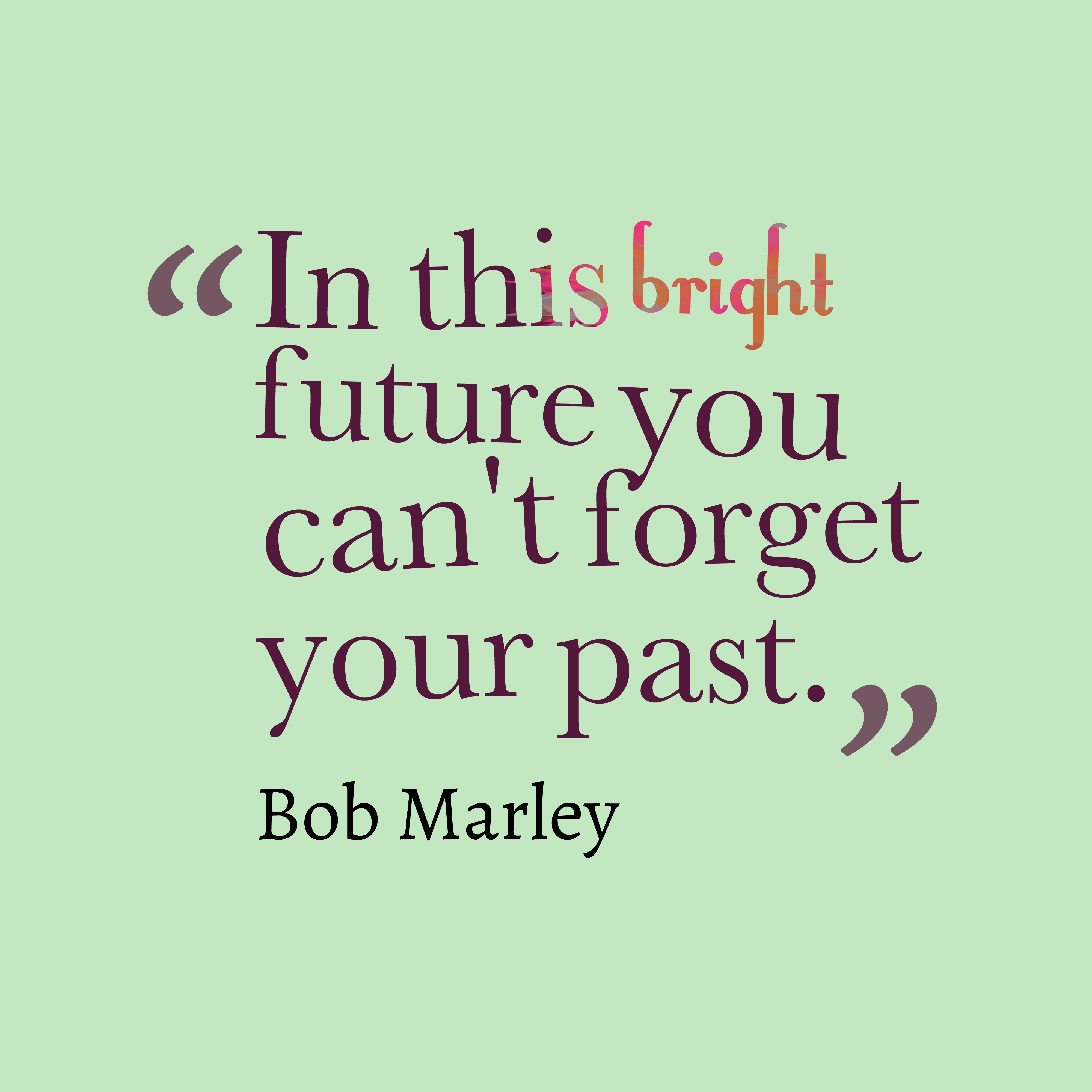 Forget The Past Quotes: Quotes About Forget Your Past (36 Quotes