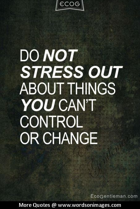 Quotes about Not stressing (44 quotes)