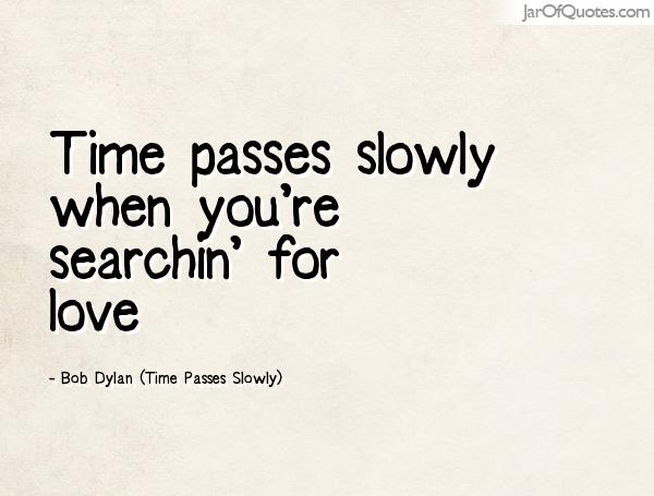 quotes about slow time passes quotes