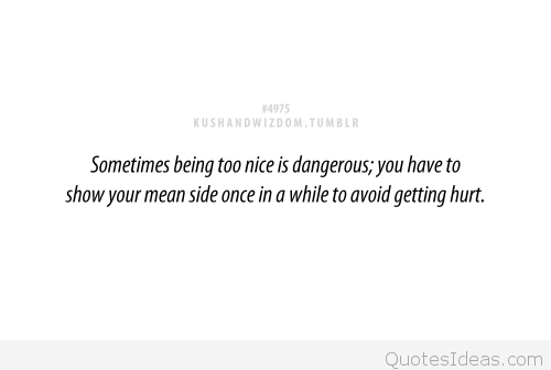 Quotes About Being Too Nice 31 Quotes