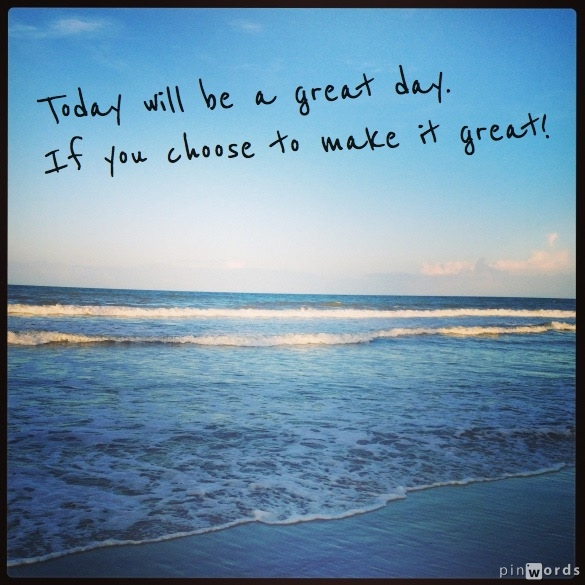 Quotes About Great Day 392 Quotes