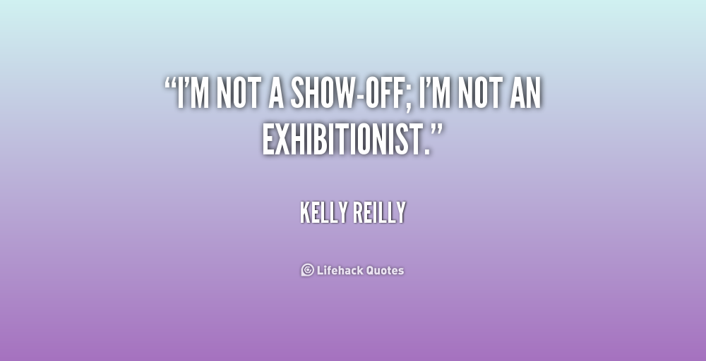 Quotes About Showing Off 97 Quotes