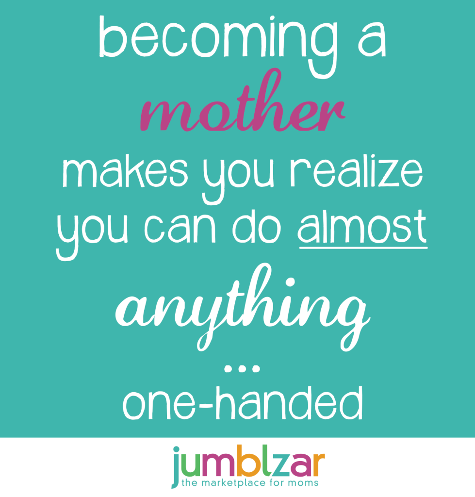 Quotes about Being A Mom (151 quotes)