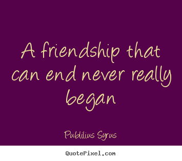Quotes About Friendship Ending 33 Quotes