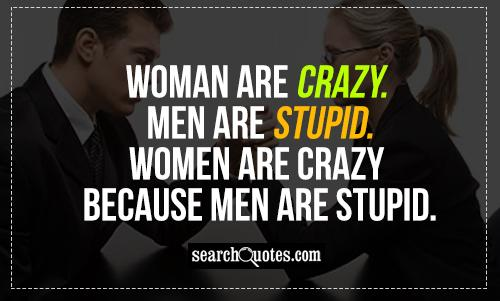Quotes about Stupid Guy (38 quotes)