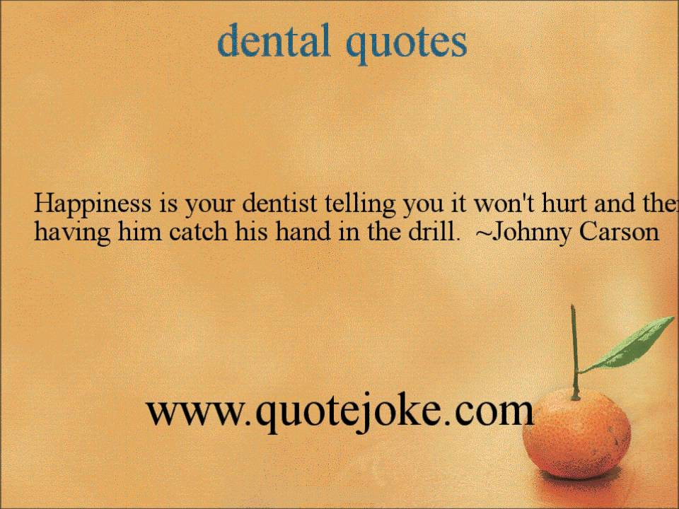 Quotes About Dentists 60 Quotes Custom Dentist Quotes