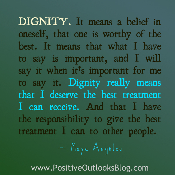 Dignity Quotes And Sayings: Quotes About Dignity (706 Quotes