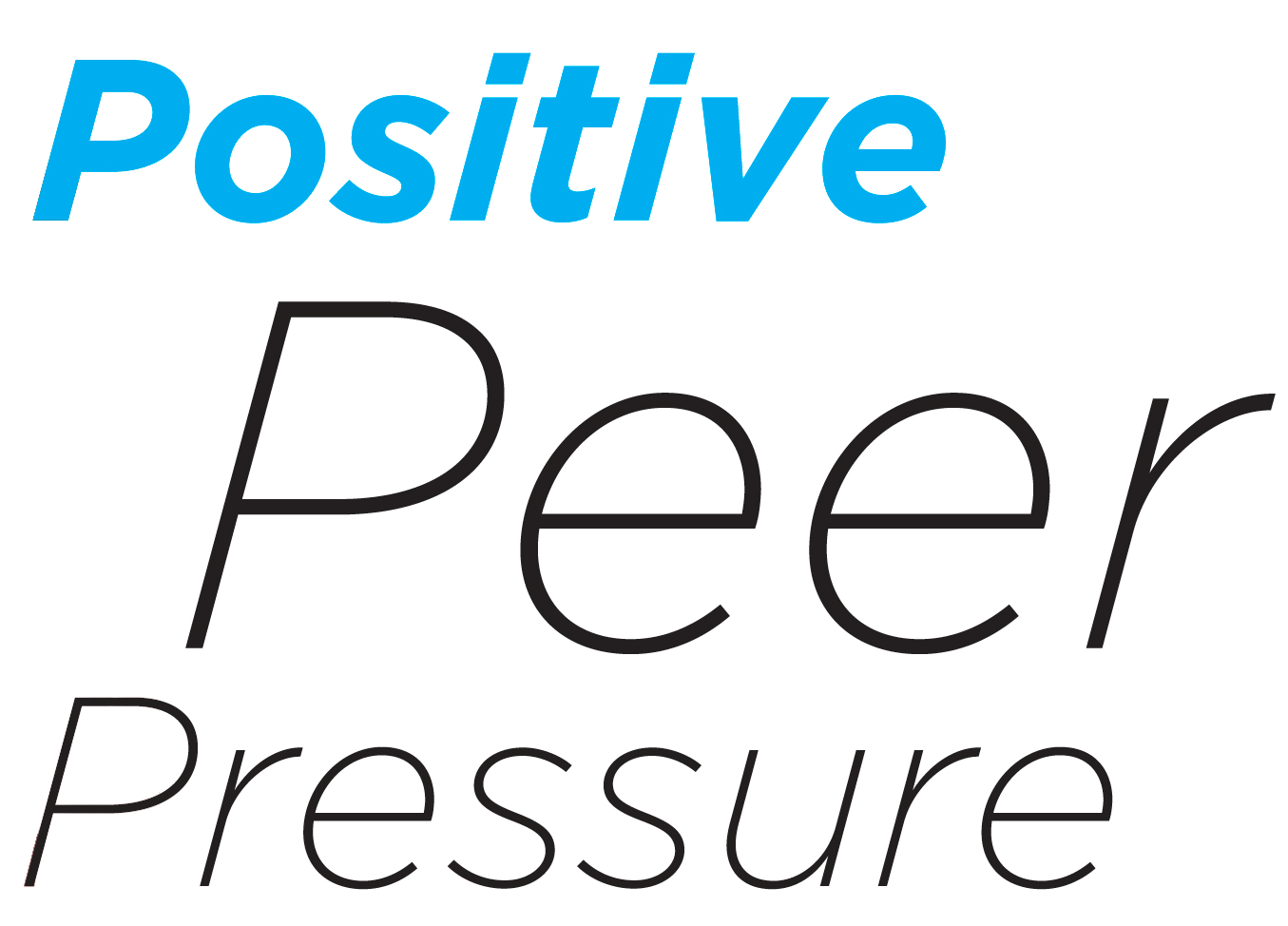 Quotes about Positive peer pressure (13 quotes)