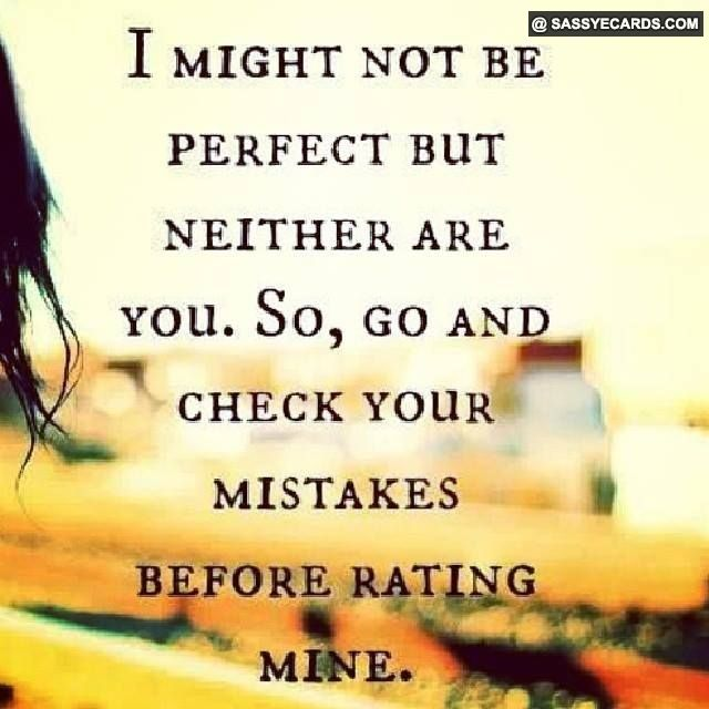 Quotes About No Ones Perfect 75 Quotes