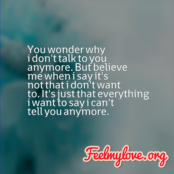 Quotes About I Dont Love You Anymore 18 Quotes