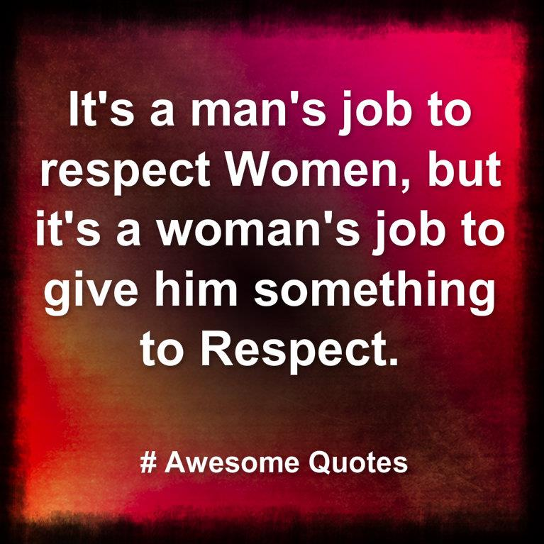 Woman when respects a a man What Makes