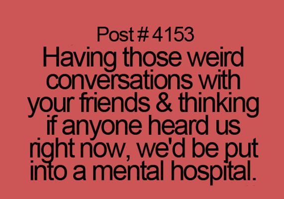 Quotes about Conversation with friends (80 quotes)