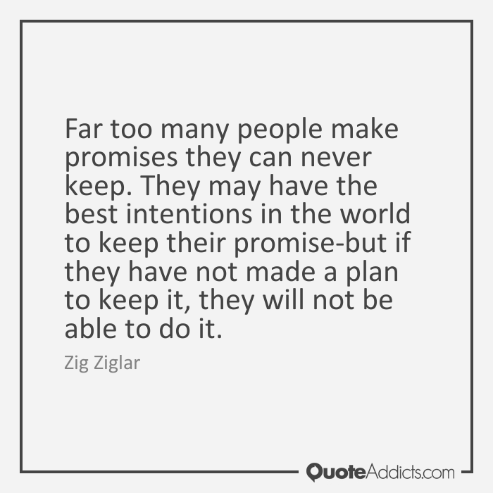 Quotes About Make Promises 85 Quotes
