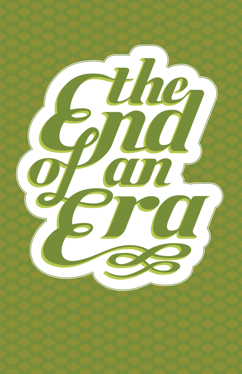 Quotes About End Of Era 45 Quotes