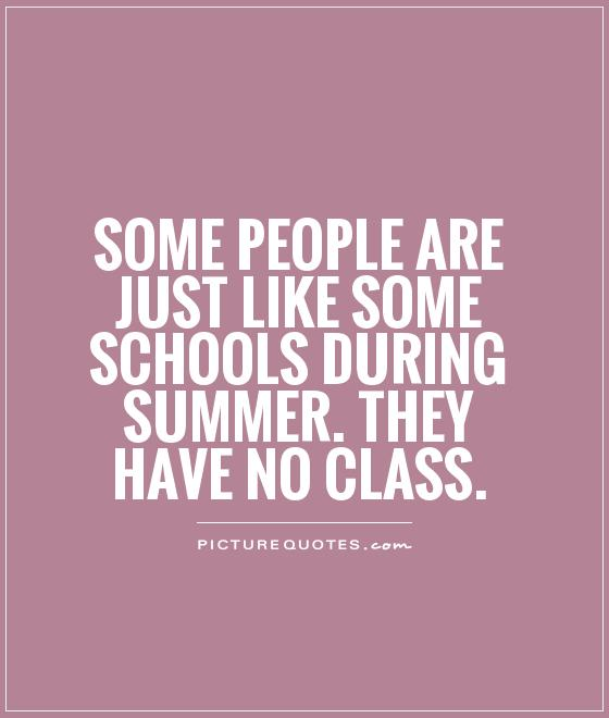 Quotes about Having no class (34 quotes)