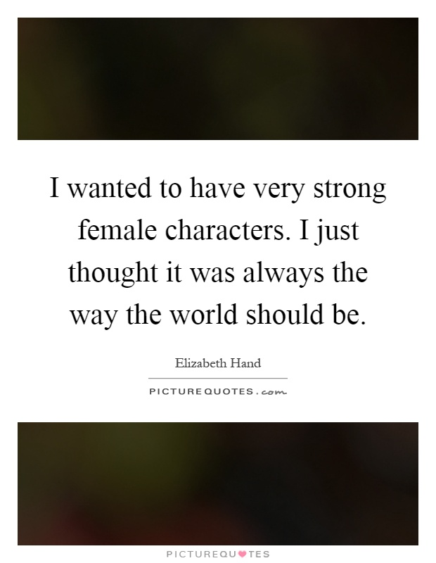 Quotes about Strong Female (103 quotes)