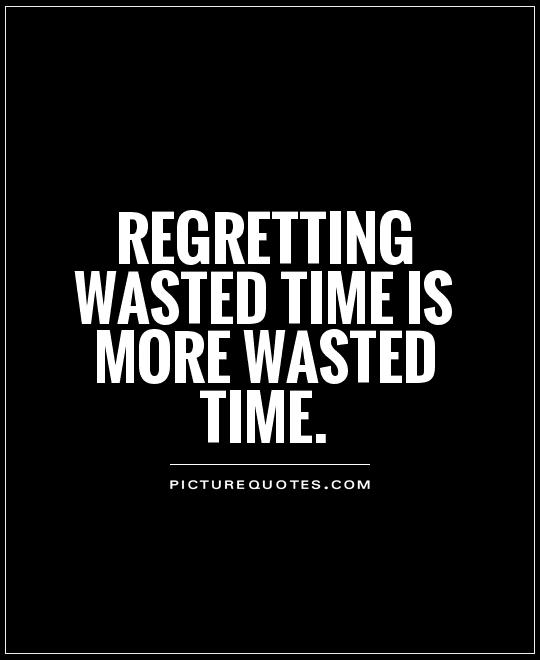 quotes about time wasting quotes