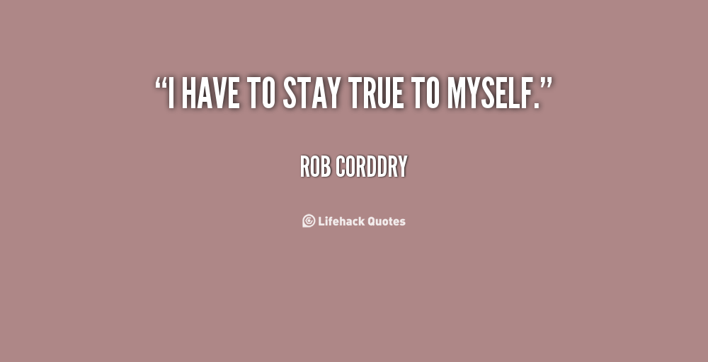 Quotes about True to myself (114 quotes)