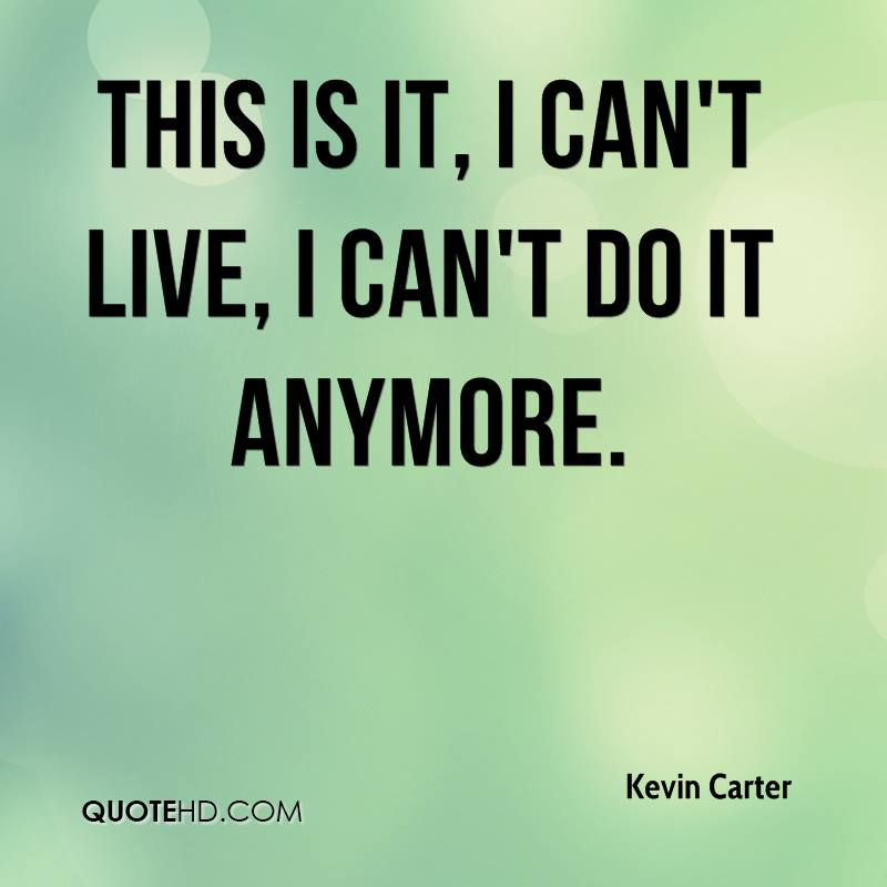 Quotes About Can T Do This Anymore 27 Quotes