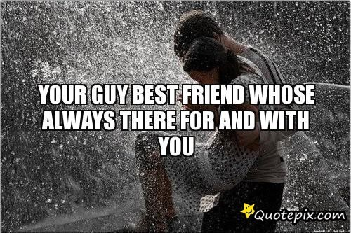 Quotes about Guy Friend (46 quotes)