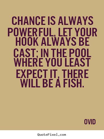 Quotes About Better Chances