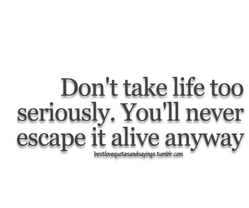 Quotes About Serious Life 169 Quotes