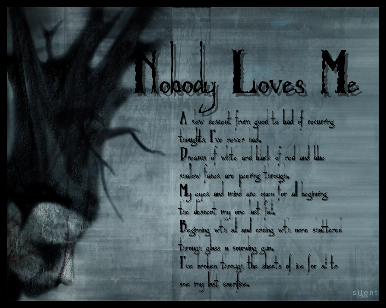 Quotes about Nobody Loves Me (6 quotes)