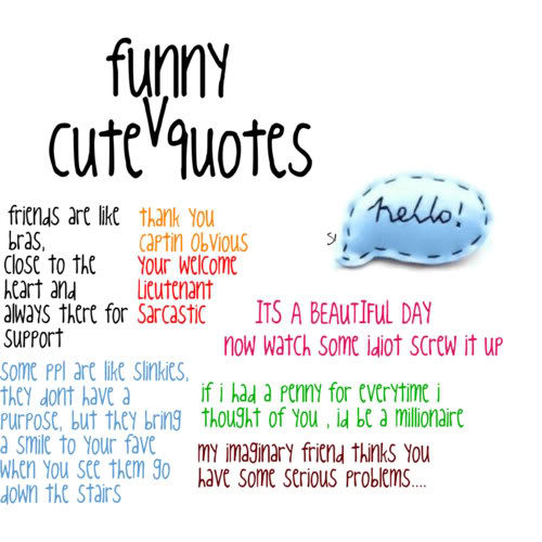 Quotes About Cute And Funny 45 Quotes