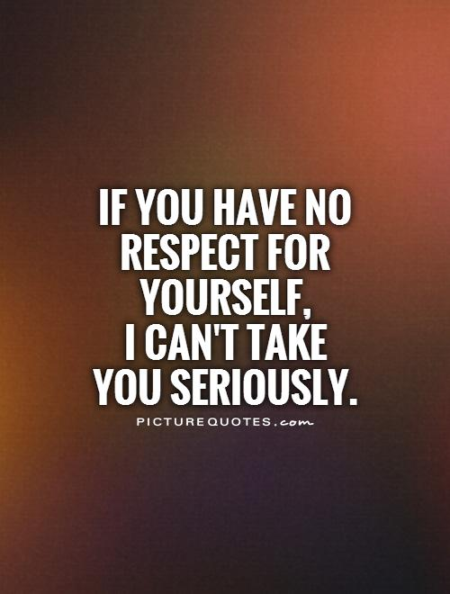 Quotes About No Respect For Self 25 Quotes