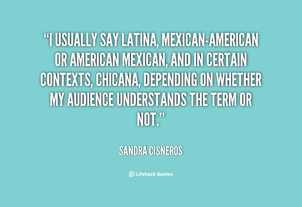 Quotes About Mexican American 45 Quotes