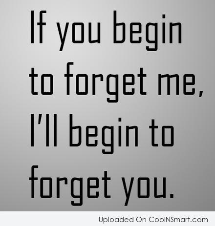 Quotes About Forget Me 287 Quotes