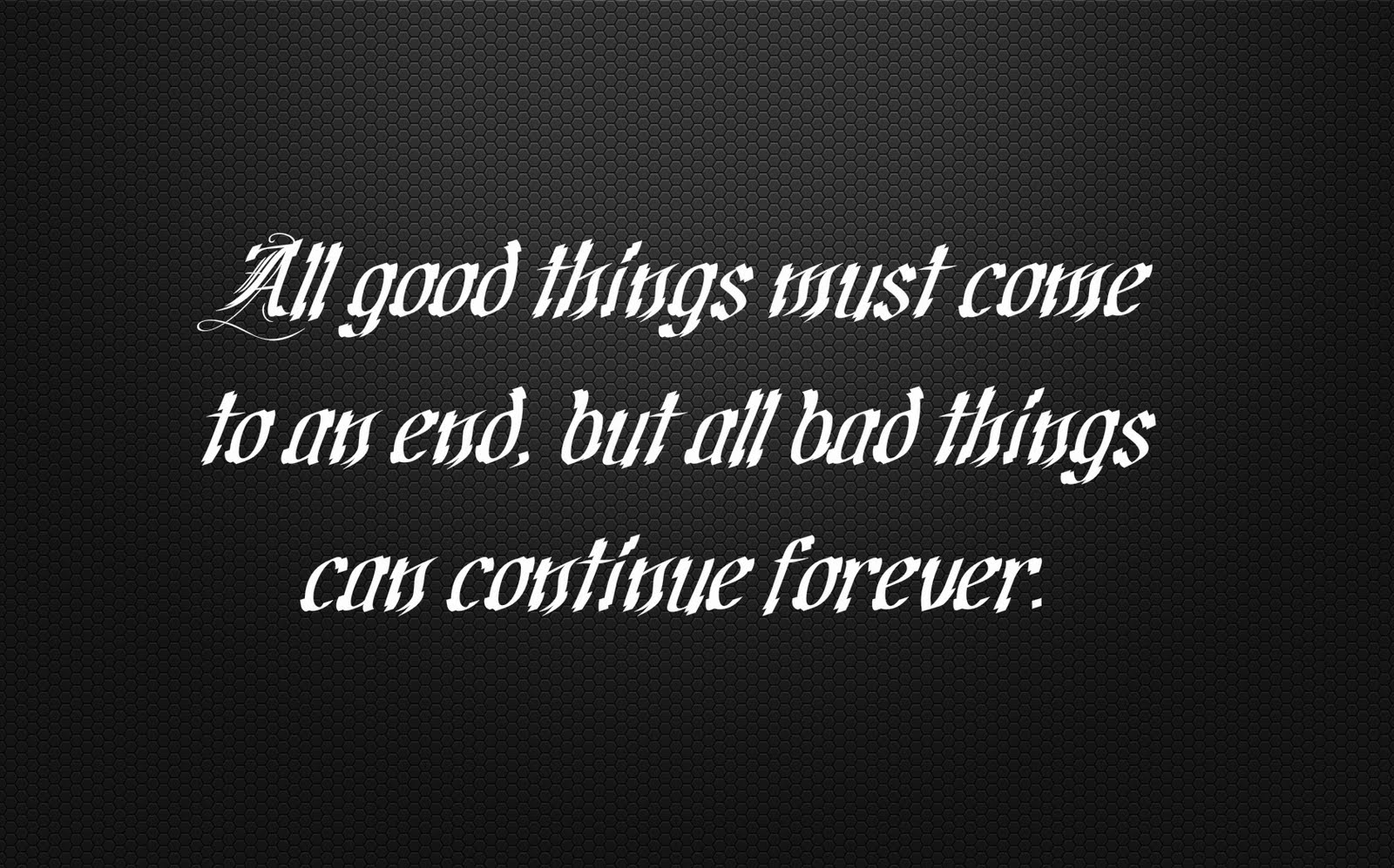 Quotes About All Good Things 279 Quotes