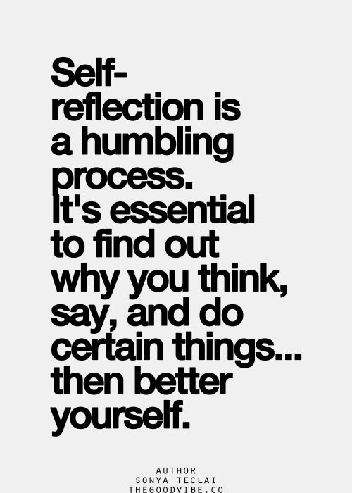 Image result for self reflection is a humbling process quote