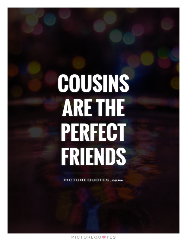 Quotes About Really Close Cousins 60 Quotes Adorable Cousin Quotes