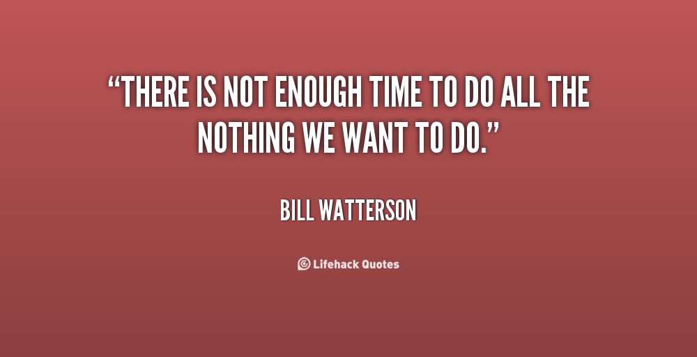Quotes about Not Enough Time (130 quotes)