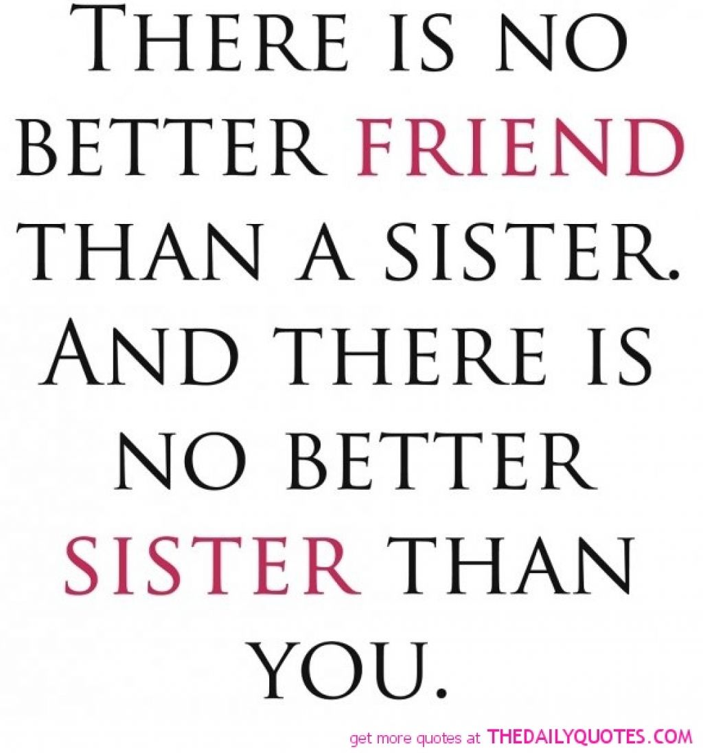 Quotes about My sister (671 quotes)