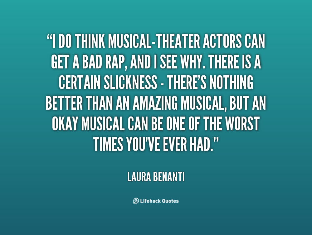 Quotes about Musical Theatre (75 quotes)