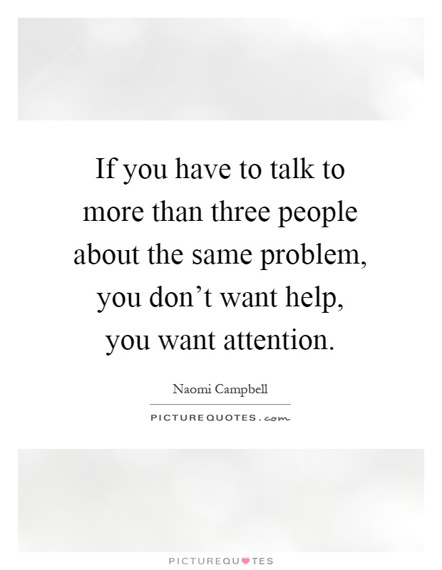 Quotes about Wanting more attention (20 quotes)