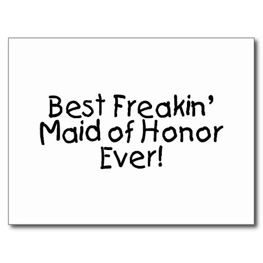 Quotes about Maid Of Honor (28 quotes)