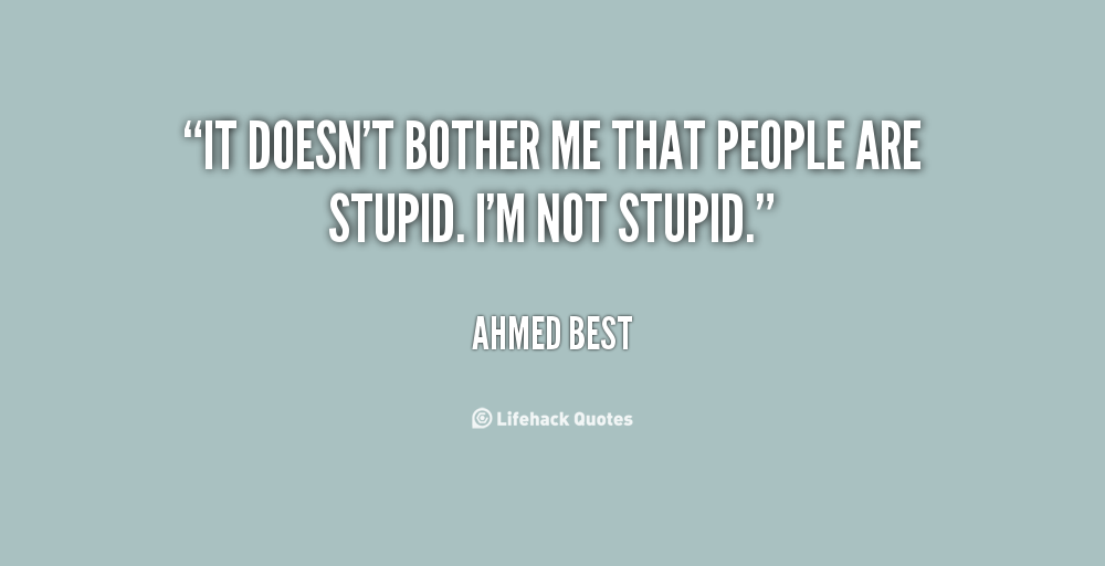 Quotes About Being A Bother 51 Quotes