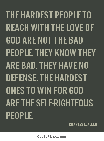 Quotes about Self Righteous (108 quotes)
