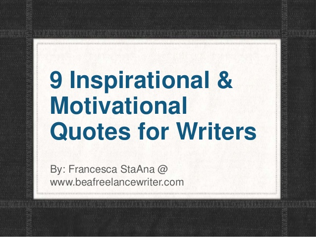 quotes for writing Writing sayings and quotes below you will find our collection of inspirational, wise, and humorous old writing quotes, writing sayings, and writing proverbs, collected over the years from a variety of sources.